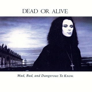 Mad, Bad, and Dangerous To Know 1987 (2016) 2CD - Dead Or Alive
