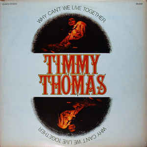 Why Cant We Live Together (Remastered) - Timmy Thomas