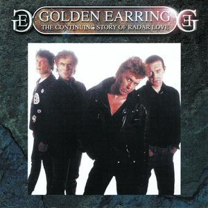 The Continuing Story Of Radar Love (1989) [Reissue 2001] - Golden Earring