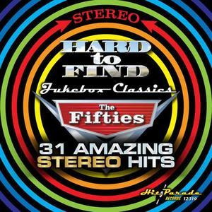 Hard To Find Jukebox Classics, The Fifties: 31 Amazing Stereo Hits (2017) - Various Artists