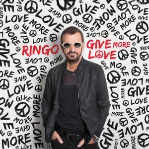 Give More Love (2017) - Ringo Starr