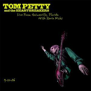 Live From Gainsville, FL (2006) - Tom Petty & The Heartbreakers