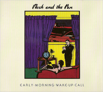 Early Morning Wake Up Call 1984 (2012 Repertoire) - Flash And The Pan
