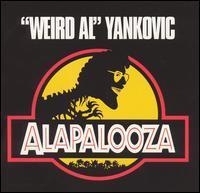 Alapalooza (1993) - Weird Al Yankovic