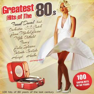 Greatest Hits Of The 80s (2017) - Various Artists
