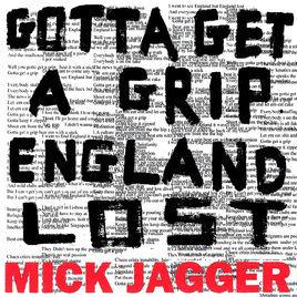 Gotta Get a Grip / England Lost (2017) Single - Mick Jagger