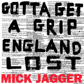 Gotta Get a Grip / England Lost (2017) Single - Mick Jagger