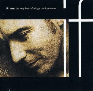If I Was: The Very Best Of Midge Ure & Ultravox (1993) - Midge Ure & Ultravox