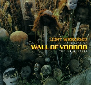 Lost Weekend: The Best Of Wall Of Voodoo - The I.R.S. Years (2011) - Wall Of Voodoo