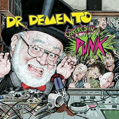 Dr Demento Covered in Punk - Various Artists