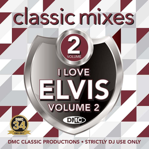 DMC Classic Mixes: I Love Elvis Volume 2 (2017) - Various Artists