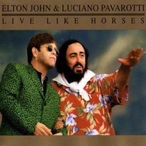 Live Like Horses (1996) - Elton John & Luciano Pavarotti