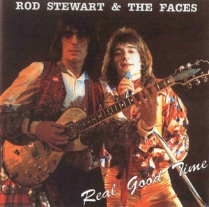 Real Good Time (Live Cobo Hall, Detroit, Mich 1974) - Rod Stewart & The Faces