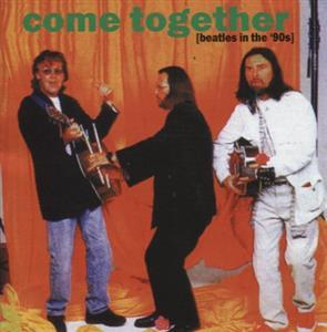 Come Together (Beatles in the 90s) (1996) - The Beatles