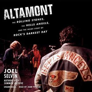 Altamont: The Rolling Stones, the Hells Angels. The Inside Story. (Audio Book)