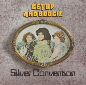 Get Up And Boogie (1976) 2004 (Expanded Edition) - Silver Convention