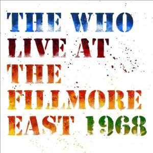 Live At The Fillmore East 1968 (2018) - The Who