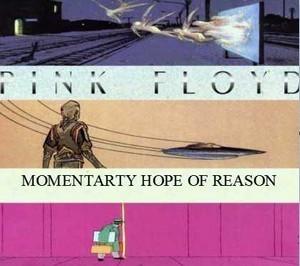 Momentary Hopes Of Reason - Pink Floyd