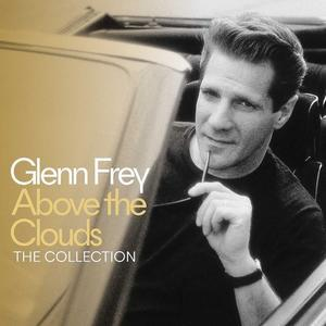 Above The Clouds - The Collection (Deluxe) 2018 - Glenn Frey