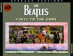 Vinyl To The Core (3CD) (1999) {Remasters Workshop} - The Beatles