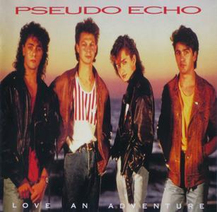 Love An Adventure (1987) {2018, Expanded Edition} - Pseudo Echo