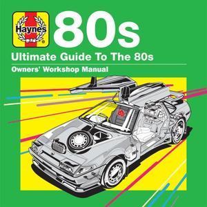 Haynes Ultimate Guide To 80's (2018) - Various Artists