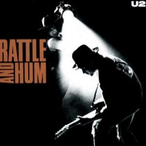 Rattle & Hum (1988) Deluxe Edition (2018) - U2