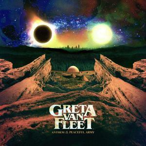 Anthem of the Peaceful Army (2018)- Greta Van Fleet