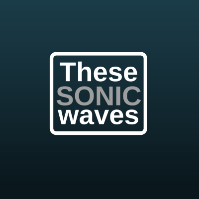 These Sonic Waves