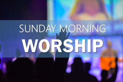 Sunday Worship at 11:00 AM