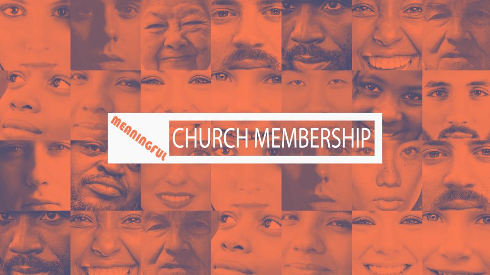 Meaningful Church Membership