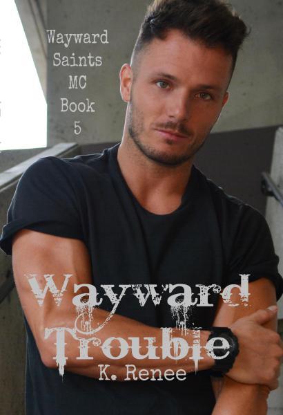 Wayward Trouble