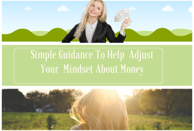 Simple Guidance to help adjust your mindset about money.