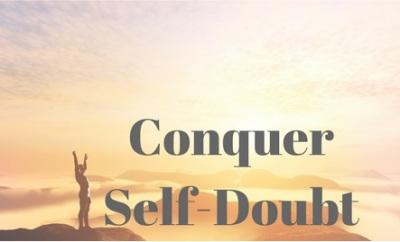 Conquer Self-Doubt