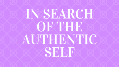 In Search of the Authentic Self