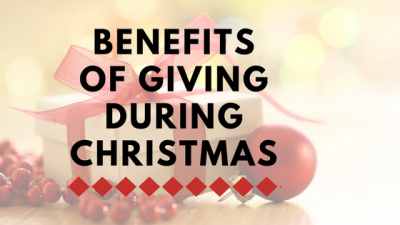 Benefits of Giving During Christmas