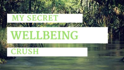 My secret wellbeing crush