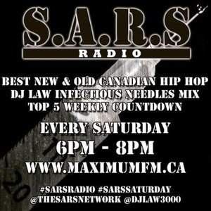 S.A.R.S. RADIO WITH DJ LAW SATURDAYS 6-8PM on www.maximumfm.ca
