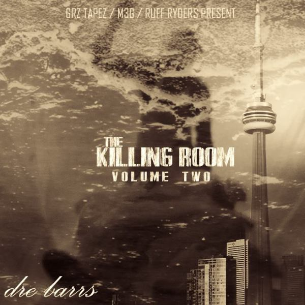 GRZ TAPEZ M3G & RUFF RYDERS PRESENTS DRE BARRS THE KILLING ROOM V2 THE GENOCIDE