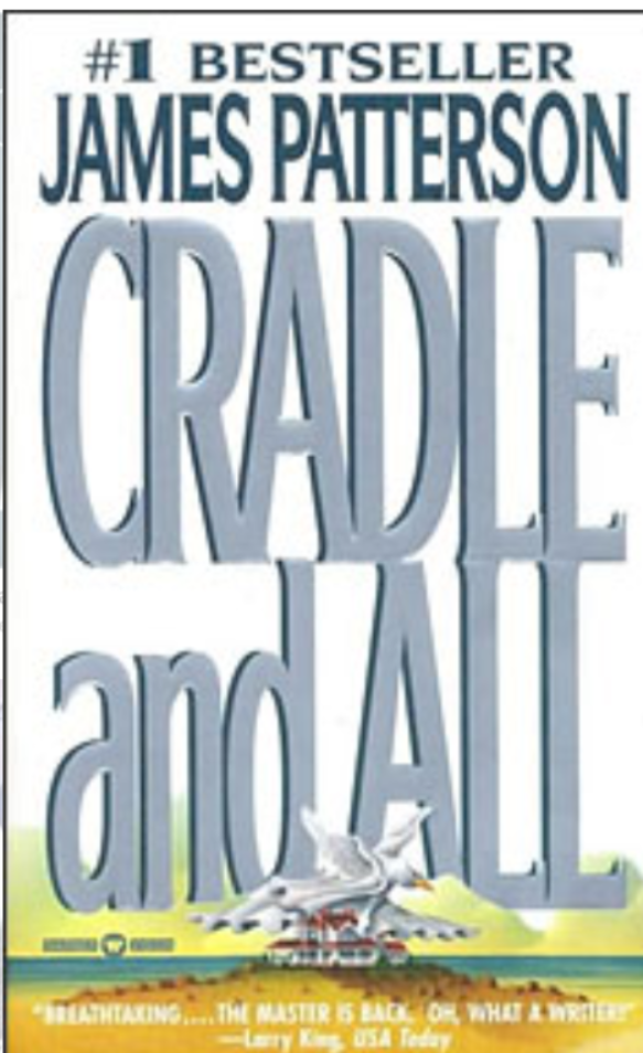 """Cradle and All""- By James Patterson"