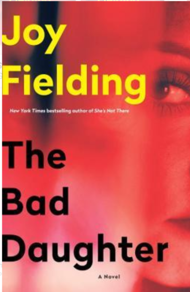 """The Bad Daughter""- By Joy Fielding"