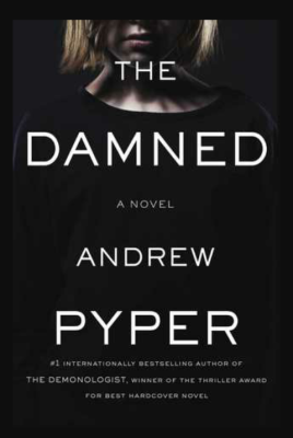 """The Damned""- By Andrew Pyper"