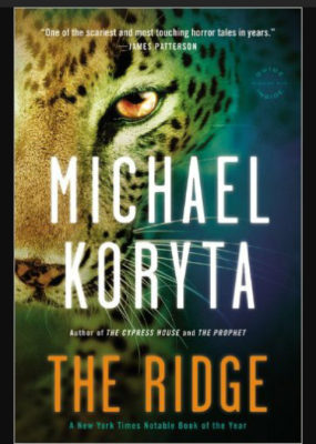 """The Ridge""- By Michael Koryta"