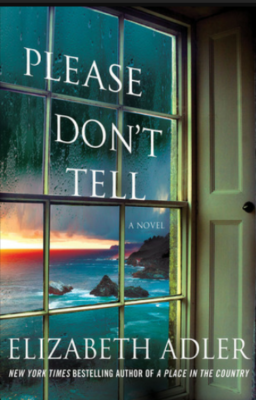 """Please Don't Tell""- By Elizabeth Adler"