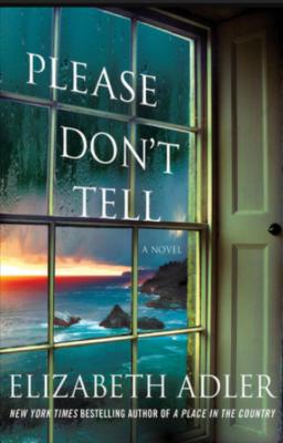 """Please Don't Tell""- By Elizabeth Adler"