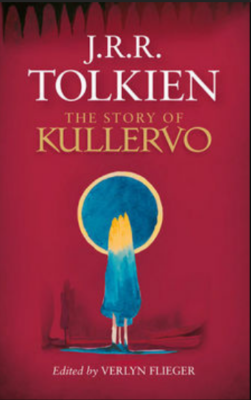 """The Story of Kullervo""- By J.R.R. Tolkien"