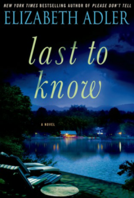 """Last to Know""- By Elizabeth Adler"