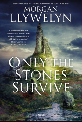 """Only the Stones Survive""- By Morgan Llywelyn"