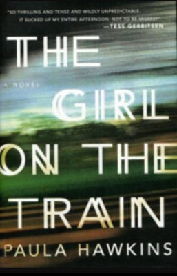 """The Girl on the Train""- By Paula Hawkins"