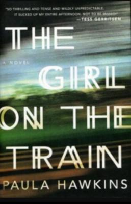 """The Girl on the Train""- By Paula Hawkins"